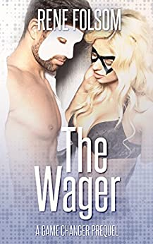 The Wager: A Game Changer Companion Novella (Playing Games Series) by [Folsom, Rene]