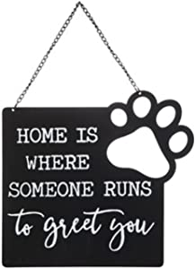 Home is Where Someone Runs to Greet You Metal Hanging Sign   9 inch   Dog Sign