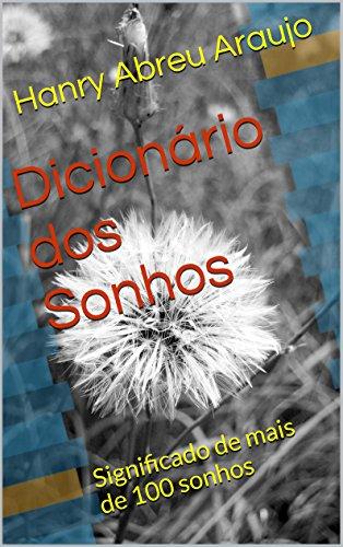 Dicionário dos Sonhos: Significado de mais de 100 sonhos (Portuguese Edition)