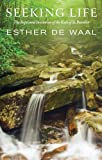 Seeking Life, Esther de Waal, 0814618804