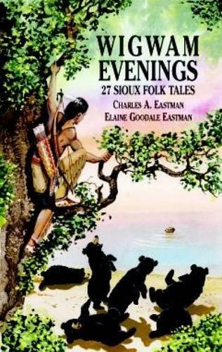 wigwam-evenings-27-sioux-folk-tales-dover-childrens-classics