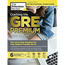 Cracking the GRE Premium Edition with 6 Practice Tests, 2018: The All-in-One Solution for Your Highest Possible...