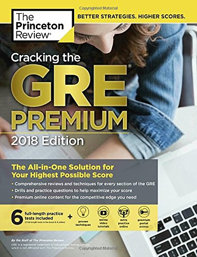 Cracking the GRE Premium Edition with 6 Practice Tests, 2018: The All-in-One Solution for Your Highest Possible Score (Graduate School Test Preparation) cover