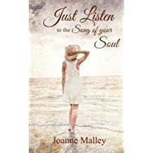 Just Listen: to the song of your soul