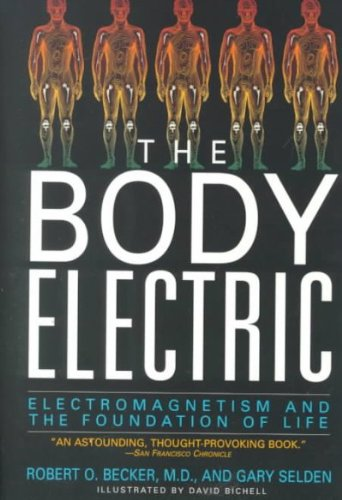 The Body Electric: Electromagnetism and the Foundation of Life.