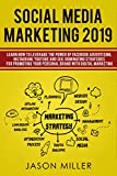Social Media Marketing 2019: Learn How to Leverage The Power of Facebook Advertising, Instagram, YouTube and SEO. Dominating Strategies For Promoting Your Personal Brand Fast with Digital Marketing