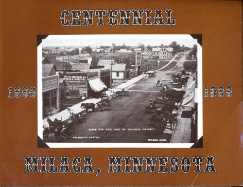 Milaca, Minnesota : 100 years, 1886-1986 : a time to commemorate our rich heritage and to observe our centennial.