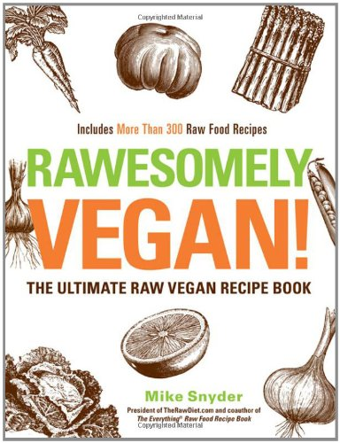 [PDF] Rawesomely Vegan!: The Ultimate Raw Vegan Recipe Book Free Download | Publisher : Adams Media | Category : Cooking & Food | ISBN 10 : 1440529000 | ISBN 13 : 9781440529009