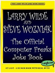 The Official Computer Freaks Joke Book (The Larry Wilde Joke Book Series)