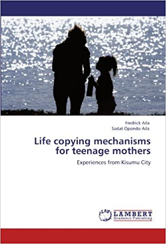 Life copying mechanisms for teenage mothers: Experiences from Kisumu City