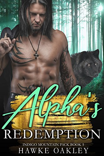 Alpha's Redemption (Indigo Mountain Pack Book 5)