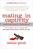 Mating in Captivity: Unlocking Erotic Intelligence