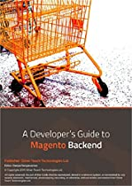 A Developer`s Guide to Magento Backend