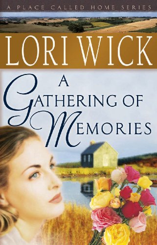 (A Gathering of Memories (A Place Called Home Series Book 4))