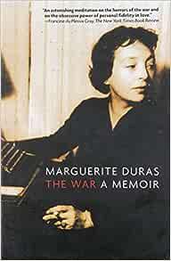 By Marguerite Duras The War A Memoir Duras Marguerite Amazon Com Books