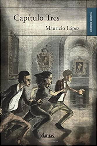 CAPÍTULO TRES (Spanish Edition): MAURICIO LÓPEZ: 9788416967612: Amazon.com: Books