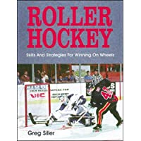 Roller Hockey: Skills and Strategies for Winning on