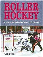 Roller Hockey: Skills And Strategies For Winning