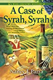 Image of A Case of Syrah, Syrah: A Sonoma Wine Country Mystery