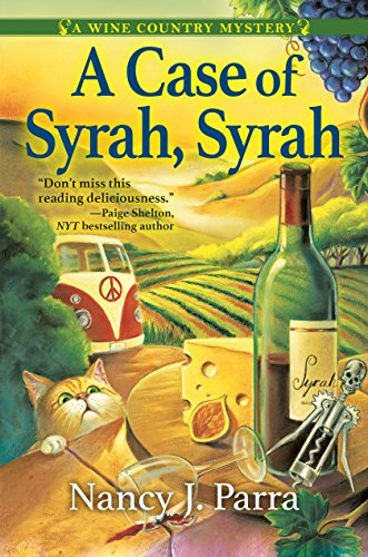 A Case of Syrah, Syrah: A Wine Country Mystery by [Nancy J. Parra]