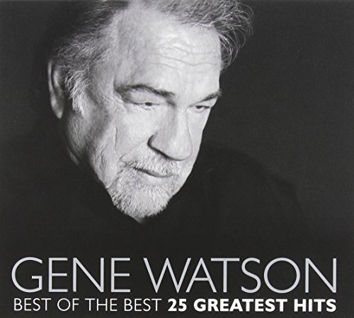 Best of the Best: 25 Greatest Hits by Watson, Gene