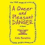 A Queer and Pleasant Danger: A Memoir | Kate Bornstein