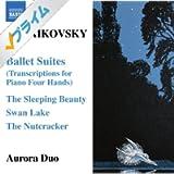 チャイコフスキー:バレエ組曲(4 手のためのピアノ編曲版)