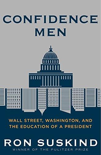 Confidence Men: Wall Street, Washington, and the...