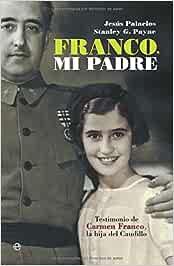 Franco, mi padre (Historia Del Siglo Xx): Amazon.es: Palacios ...