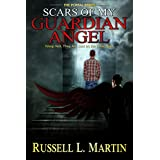 Scars of My Guardian Angel: Weep Not; They Are Just on the Other Side (The Portal Series Book 1)
