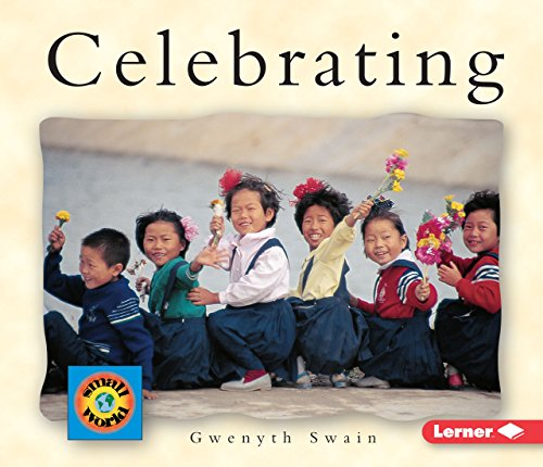 Celebrating (Small World (Lerner Publishing)) (Avenues)