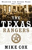 The Texas Rangers: Wearing the Cinco Peso, 1821-1900 by Mike Cox front cover