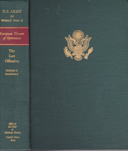 United States Army in World War II: European Theater of Operations Last Offensive