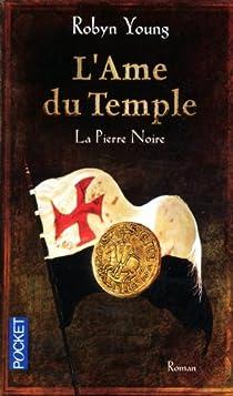 L'Ame du Temple T2 : La pierre noire - Maxime Berrée