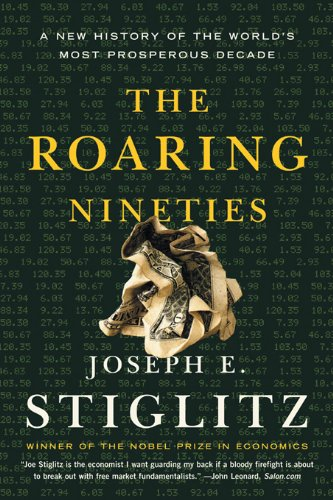 The roaring nineties a new history of the worlds most prosperous the roaring nineties a new history of the worlds most prosperous decade by stiglitz fandeluxe Image collections