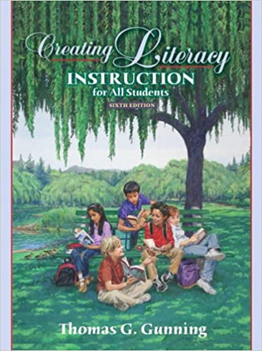Gunning, creating literacy instruction for all students.