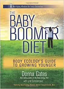 The Baby Boomer Diet Body Ecology S Guide To Growing