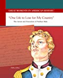 One Life to Lose for My Country, Holly Cefrey, 0823943712