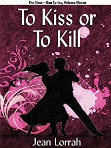 To Kiss or To Kill (Sime~Gen, Book 11) (Sime-Gen)