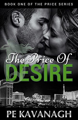 The Price of Desire (The Price Series Book 1) by [Kavanagh, PE]