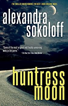 Huntress Moon (The Huntress/FBI Thrillers Book 1) by [Sokoloff, Alexandra]