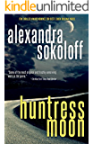 Huntress Moon (The Huntress/FBI Thrillers Book 1)
