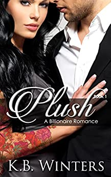 Plush Book 1: A Billionaire Romance by [Winters, KB]