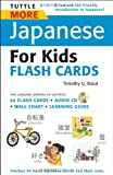Tuttle More Japanese for Kids Flash Cards Kit, Timothy G. Stout and Timothy Stout, 4805309059