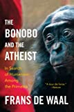 The Bonobo and the Atheist, Frans de Waal, 0393347796