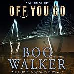Off You Go | Boo Walker