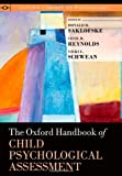 The Oxford Handbook of Child Psychological Assessment, , 0199796300