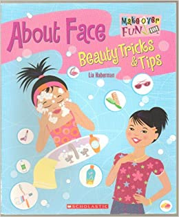 Amazon In Buy About Face Beauty Tricks Tips Makeover Fun 101 Book Online At Low Prices In India About Face Beauty Tricks Tips Makeover Fun 101 Reviews Ratings