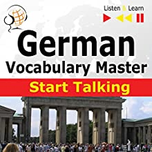 German - Start Talking: Vocabulary Master - 30 Topics at Elementary Level: A1-A2: (Listen & Learn) Audiobook by Dorota Guzik Narrated by Doris Wilma, Martin Brand,  Maybe Theatre Company