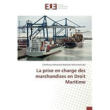 La prise en charge des marchandises en Droit Maritime